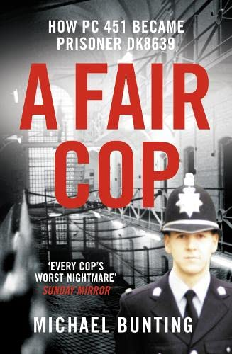 9781906321925: A Fair Cop: The True Story of a Policeman's Struggle to Survive Prison