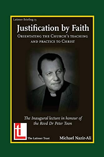 9781906327156: Justification by Faith: Orientating the Church's Teaching and Practice to Christ (Latimer Briefings)