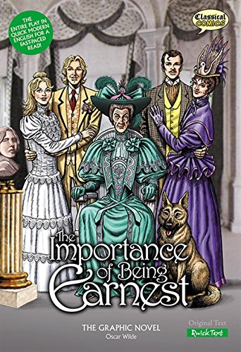Importance of Being Earnest the Graphic Novel (Quick Text): Wilde, Oscar
