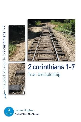 9781906334758: 2 Corinthians 1-7: True Discipleship (Good Book Guide)