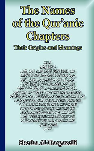 9781906342081: The Names of the Qur'anic Chapters: Their Origins and Meanings