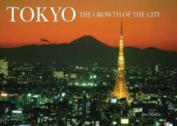 Tokyo: Growth of the City: Holmes, Alexander