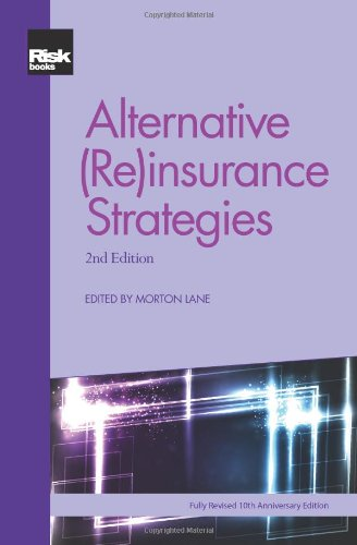Alternative (Re)insurance Strategies: Second Edition: Morton Lane