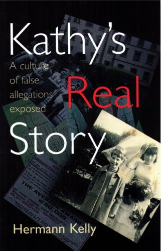 9781906351007: Kathy's Real Story: A Culture of False Allegations Exposed