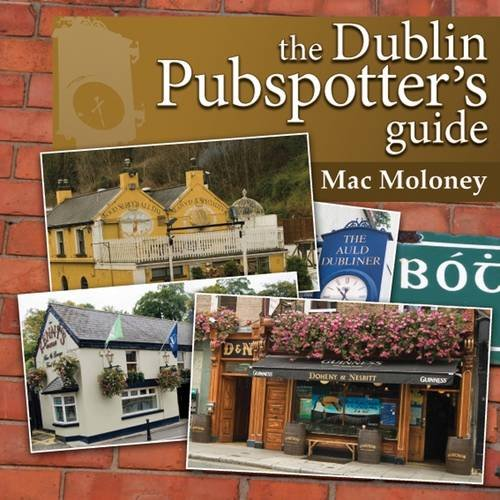 9781906353322: The Dublin Pubspotters' Guide: A Magisterial Guide to Every Single Pub in Dublin and County Dublin
