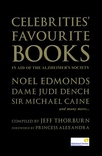 Celebrities' Favourite Books: In Aid of the Alzheimer's Society: Jeff Thorburn; Princess ...