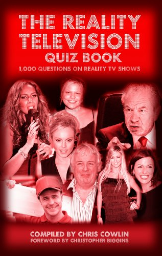 The Reality Television Quiz Book: 1,000 Questions on Reality TV Shows: Chris Cowlin