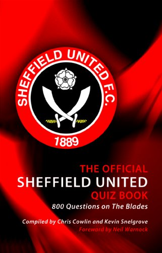 9781906358785: The Official Sheffield United Quiz Book: 800 Questions on the Blades