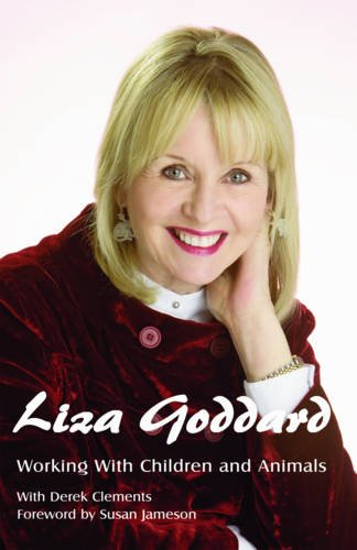 9781906358891: Working with Children and Animals: The Autobiography of Liza Goddard