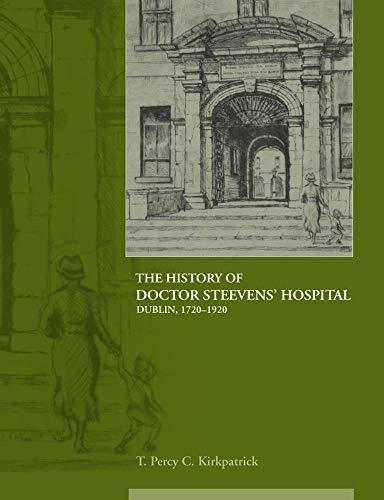 9781906359164: The History of Dr Steevens' Hospital, Dublin 1720-1920