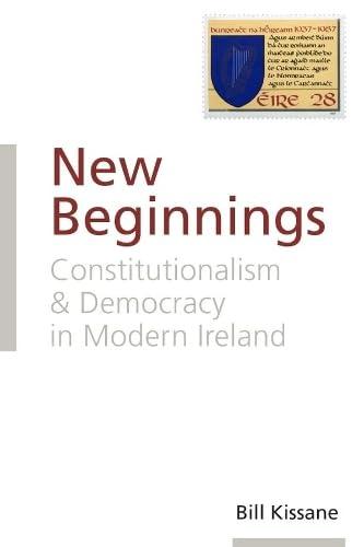 9781906359515: New Beginnings: Constitutionalism and Democracy in Modern Ireland