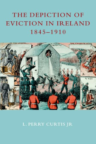 The Depiction of Eviction in Ireland 1845-1910: Curtis Jr., L.