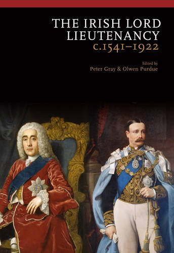 The Irish Lord Lieutenancy: c. 1541-1922 (1906359601) by Peter Gray
