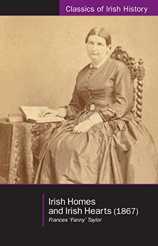 9781906359737: Irish Homes and Irish Hearts (1867) (Classics of Irish History)