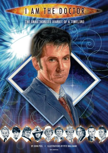 9781906361464: I Am the Doctor: The Unauthorised Diaries of a Timelord