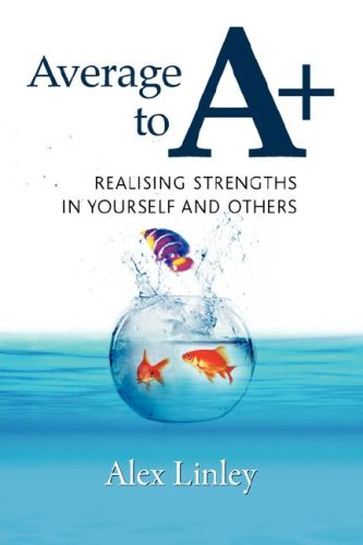 9781906366001: Average to A+: Realising Strengths in Yourself and Others (Strengthening the World)