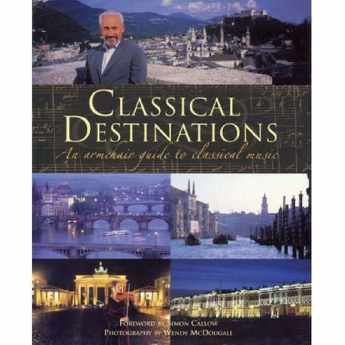 9781906369095: Classical Destinations: An Armchair Guide to Classical Music
