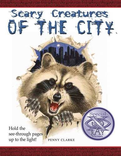 Scary Creatures: Of the City: Penny Clarke
