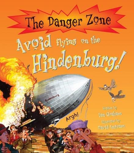 Avoid Flying on the Hindenburg! (The Danger Zone): Graham, Ian