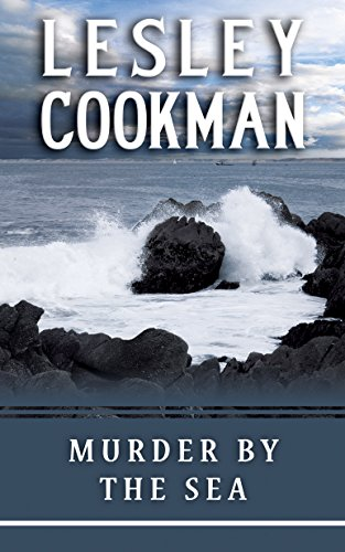 Murder by the Sea (A Libby Sarjeant Murder Mystery Series): Cookman, Lesley