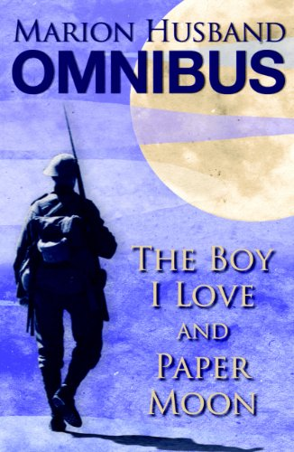 The Boy I Love and Paper Moon: The Marion Husband Omnibus: Marion Husband