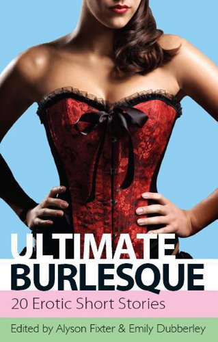 9781906373719: Ultimate Burlesque: 30 Erotic Short Stories