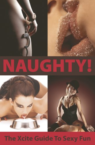 9781906373863: Naughty! The Xcite Guide to Sexy Fun