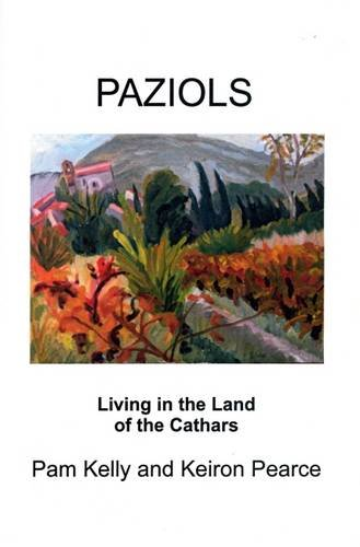 9781906385224: Paziols: Living in the Land of the Cathars