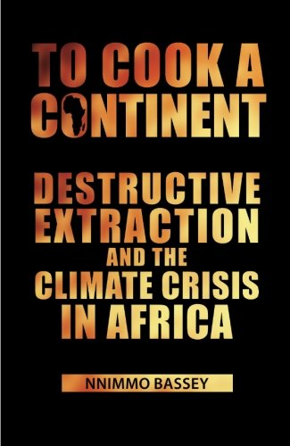 9781906387532: To Cook a Continent: Destructive Extraction and Climate Crisis in Africa