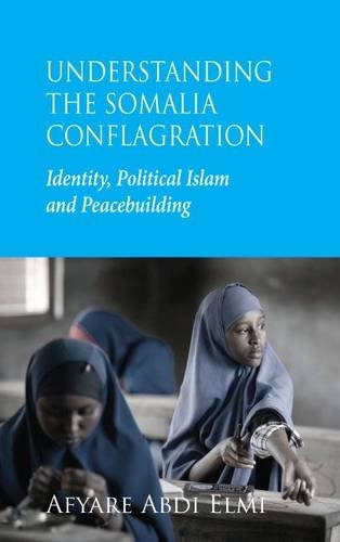 9781906387761: Understanding the Somalia Conflagration: Identity, Islam and Peacebuilding