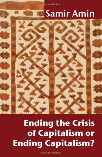 9781906387808: Ending the Crisis of Capitalism or Ending Capitalism?