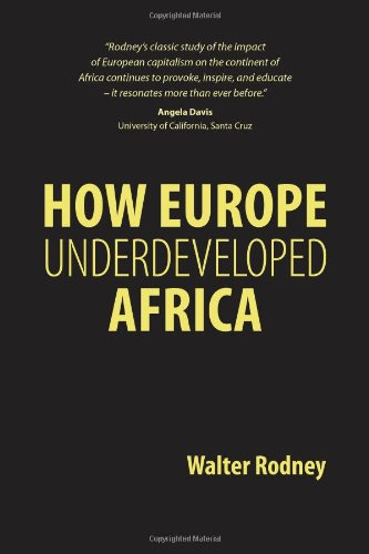 How Europe Underdeveloped Africa and Other Essays: Walter Rodney