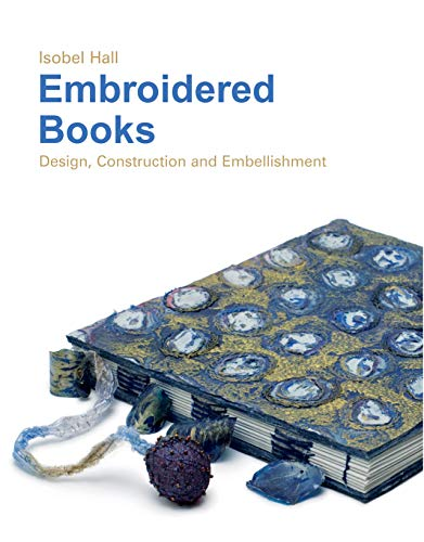 9781906388133: Embroidered Books: Design, Construction and Embellishment