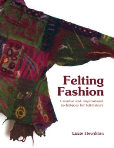 9781906388140: Felting Fashion: Creative and Inspirational Techniques for Feltmakers