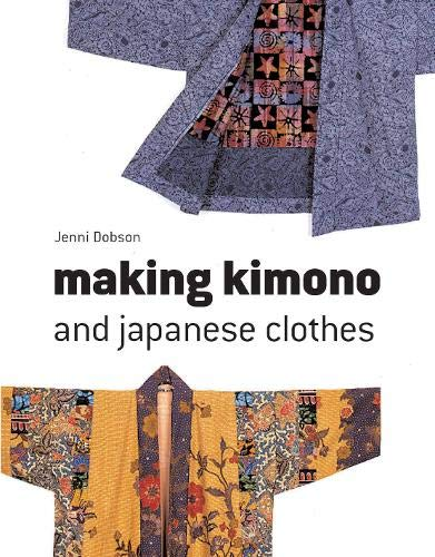 9781906388157: Making Kimono and Japanese Clothes