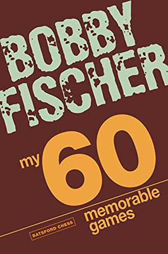 9781906388300: My 60 Memorable Games: chess tactics, chess strategies with Bobby Fischer