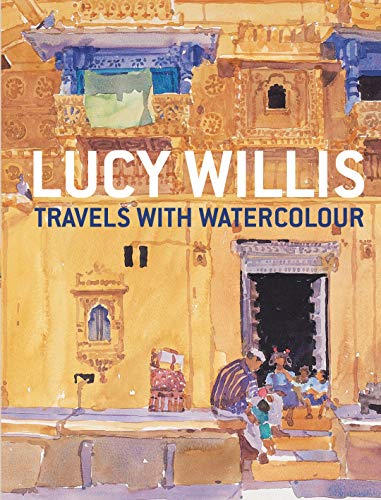 Travels with Watercolour (1906388334) by Willis, Lucy; Capon, Robin