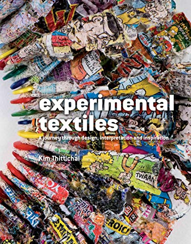 9781906388478: Experimental Textiles: A Journey Through Design, Interpretation and Inspiration