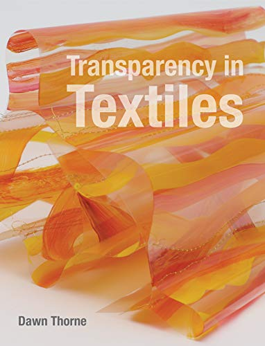 Transparency in Textiles: Dawn Thorne