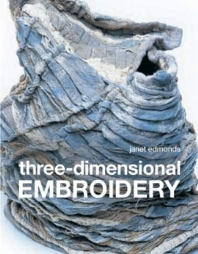9781906388546: Three Dimensional Embroidery