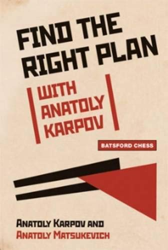 Find the Right Plan with Anatoly Karpov (9781906388683) by Anatoly Karpov; Anatoly Matsukevich