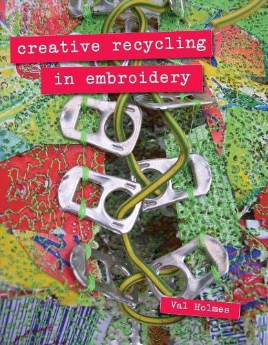 9781906388751: Creative Recycling in Embroidery