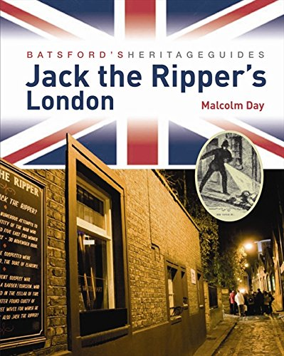 Jack the Ripper's London: Day, Malcolm
