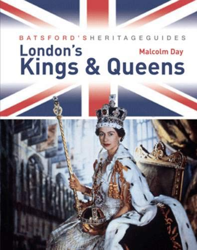 London's Kings and Queens (9781906388966) by Malcolm Day
