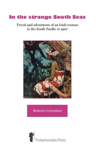 In the Strange South Seas: Beatrice Grimshaw