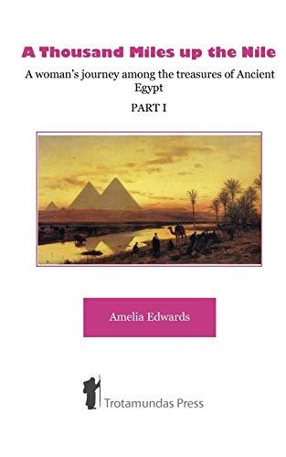A Thousand Miles Up the Nile: A: Amelia B. Edwards