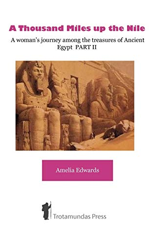 9781906393151: A Thousand Miles up the Nile - A woman's journey among the treasures of Ancient Egypt PART II
