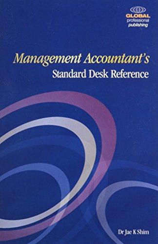 Management Accountant's Standard Desk Reference: Shim, Jae K.
