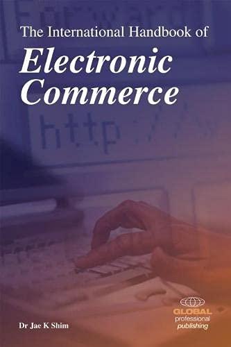 The International Handbook of Electronic Commerce: Shim, Jae K.