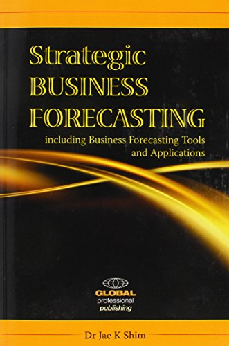 9781906403478: Strategic Business Forecasting: Including Business Forecasting Tools and Applications